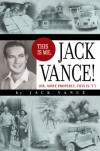 "This Is Me, Jack Vance!: Or, More Properly, This Is ""I"" - Jack Vance"