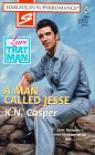 A Man Called Jesse: Love that Man! (Harlequin Superromance No. 806) - K. N. Casper