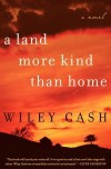 A Land More Kind Than Home (Audio) - Wiley Cash, Nick Sullivan, Lorna Raver, Mark Bramhall