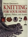 Nicky Epstein's Knitting for Your Home - Nicky Epstein