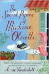 The Secret Papers of Madame Olivetti - Annie Vanderbilt