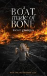 A Boat Made of Bone (The Chthonic Saga) - Nicole Grotepas