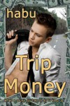 Trip Money - Habu