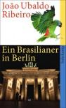 Ein Brasilianer in Berlin. - João Ubaldo Ribeiro