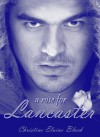 A Rose for Lancaster - ChristineElaine Black