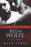 Red & Wolfe, Part I - Ella James