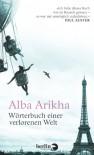 Wörterbuch einer verlorenen Welt: Eine jüdische Jugend in Paris - Alba Arikha