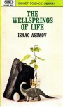 The Wellsprings of Life - Isaac Asimov