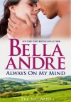 Always on My Mind (The Sullivans, #8) - Bella Andre