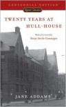 Twenty Years at Hull-House - Jane Addams, Henry Steele Commager