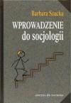 Wprowadzenie do socjologii - Barbara Szacka
