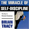 The Miracle of Self-Discipline - Brian Tracy
