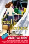 Fatal Fortune (Psychic Eye Mystery #12) - Victoria Laurie