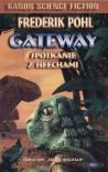 Gateway. Spotkanie z Heechami - Frederik Pohl