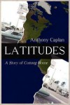 Latitudes - A Story of Coming Home - Anthony Caplan