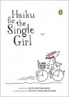 Haiku for the Single Girl - Beth Griffenhagen, Cynthia Vehslage Meyers