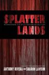 Splatterlands: Reawakening the Splatterpunk Revolution - A.A. Garrison, Michele Garber, Michael Laimo
