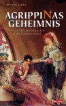 Agrippinas Geheimnis. - Rolf D. Sabel