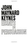 Essays in Persuasion - John Maynard Keynes