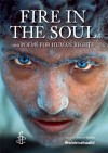 Fire in the Soul: 100 poems for human rights - Dinyar Godrej