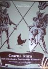 Czarna kura czyli mieszkańcy Podziemnego Królestwa - Antoni Pogorielski