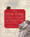 The New York Public Library Literature Companion - New York Public Library, Anne Skillion