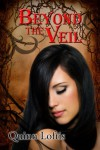 Beyond the Veil - Quinn Loftis
