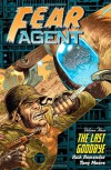 Fear Agent, Vol. 3: The Last Goodbye - Rick Remender