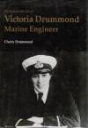 The Remarkable Life of Victoria Drummond, Marine Engineer - Cherry Drummond