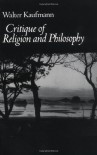 Critique of Religion and Philosophy - Walter Kaufmann