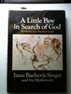 A Little Boy in Search of God: Mysticism in a Personal Light - Isaac Bashevis Singer