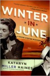 Winter in June - Kathryn Miller Haines