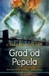 Grad od pepela (Instrumentarij smrtnika, #2) - Andrea Bagović, Cassandra Clare