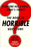 The Book of Horrible Questions: Everyone Has a Price-What's Yours? - Mike Smith