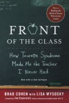 Front of the Class: How Tourette Syndrome Made Me the Teacher I Never Had - Brad Cohen, Lisa Wysocky