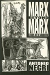 Marx Beyond Marx: Lessons on the Grundrisse - Antonio Negri, Jim Fleming, Harry Cleaver