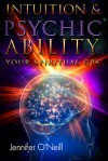Intuition & Psychic Ability: Your Spiritual GPS - Jennifer O'Neill