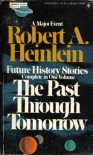 The Past Through Tomorrow - Robert A. Heinlein