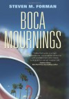 Boca Mournings - Steven M. Forman