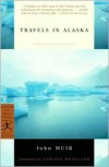 Travels in Alaska - John Muir, Edward Hoagland