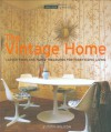 The Vintage Home (Small Book of Home Ideas) - Judith Wilson