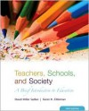Teachers, Schools and Society: A Brief Introduction to Education with Bind-in Online Learning Center Card with free Student Reader CD-ROM - David Miller Sadker,  Karen Zittleman