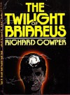 Twilight of Briareus - Richard Cowper