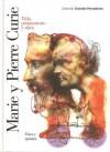 Marie y Pierre Curie: Vida, pensamiento y obra (Grandes pensadores) - José Manuel Sánchez Ron, Lourdes Bassols, Pierre Radvanyi, Roger Nataf, René Taton, Marie Curie