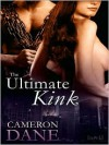 The Ultimate Kink - Cameron Dane