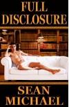 Full Disclosure - Sean Michael
