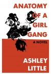 Anatomy of a Girl Gang - Ashley Little