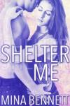 Shelter Me (New Adult Romance) - Mina Bennett