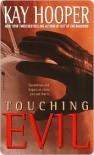 Touching Evil (Evil, #1)  - Kay Hooper