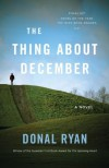 The Thing About December: A Novel - Donal Ryan